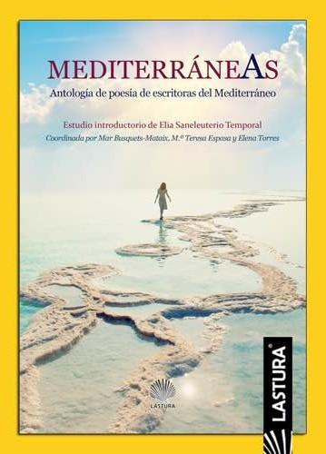 Mediterráneas. Antología de poesía de escritoras del Mediterráneo (2018)