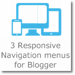 3 Responsive Navigation menus for Blogger