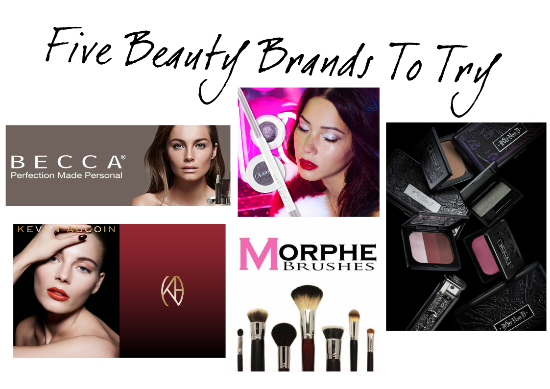 Five Beauty Brands To Try, Becca Cosmetics, Kat Von D Beauty, Morphe Brushes, Kevyn Aucoin, Colourpop Cosmetics
