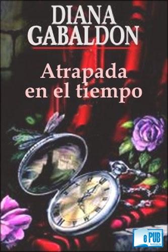 Atrapada+en+el+tiempo+ +Diana+Gabaldon Atrapada en el tiempo   Diana Gabaldon