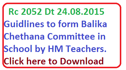 Rc 2052 Guidlines to form balika chethana committe BCC in schools by teachers and HM in Telangana
