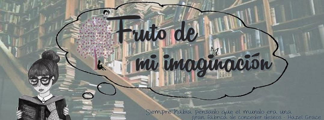 Fruto de mi imaginación