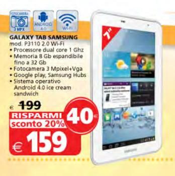A 159 euro potete acquistare un tablet android jelly bean da 7 pollici di marca Samsung venduto in promozione dal Il gigante fino ai primi giorni di luglio 2013