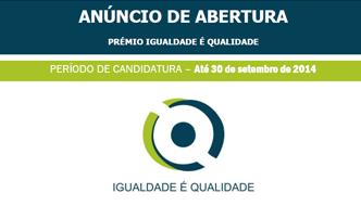 EM DESTAQUE | Prémio «Igualdade é Qualidade» | Candidaturas até 30 setembro 2014