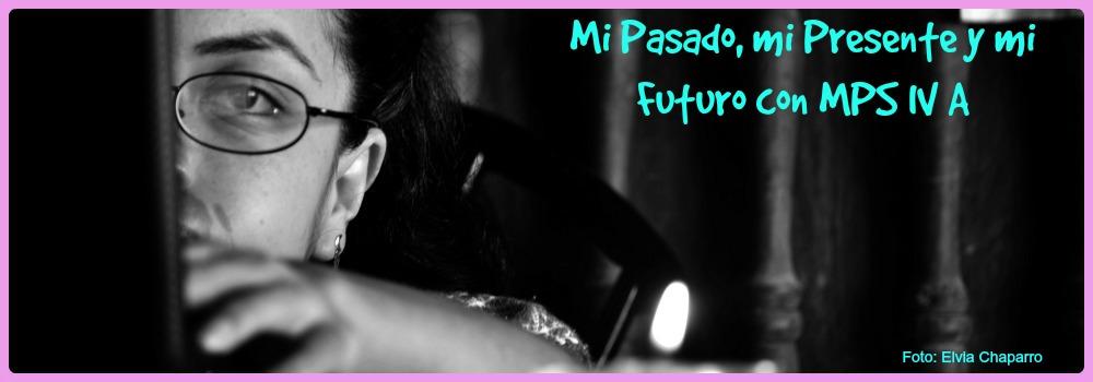 Mi pasado, mi presente y mi futuro con MPS IV