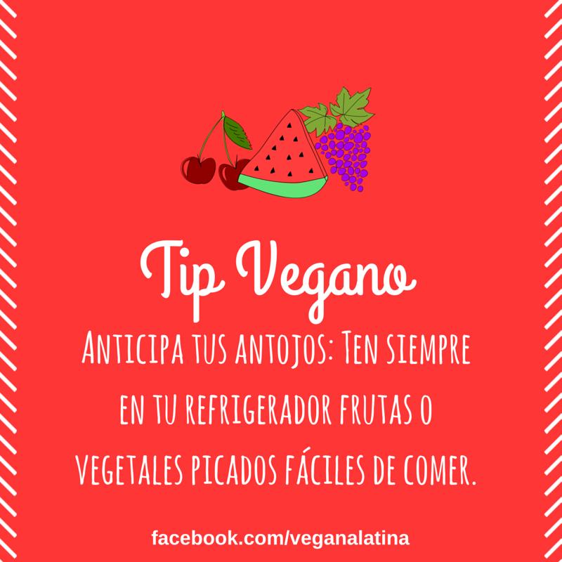 Tip Vegano: Anticipa tus antojos: Ten siempre en tu refrigerador frutas o vegetales picados fáciles de comer