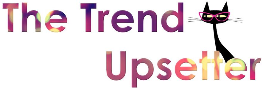 The Trend Upsetter