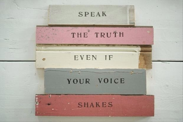 http://www.iliketoquote.com/speak-the-truth-even-if-your-voice-shakes/