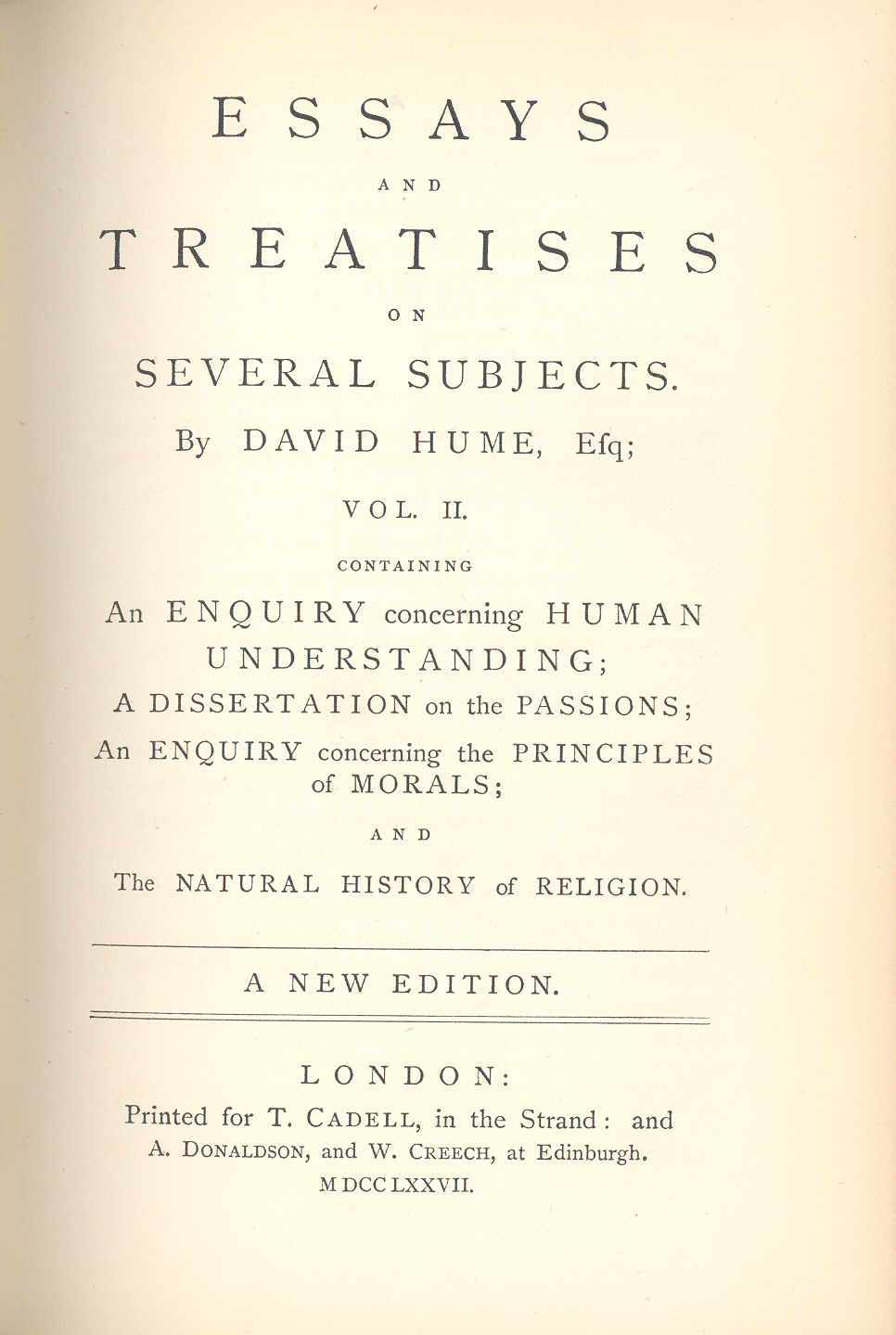 hume essays and treatises on several subjects 1777 Essays, moral, political, and literary by david hume 1777 more info: front matter david hume collection entitled essays and treatises on several subjects.
