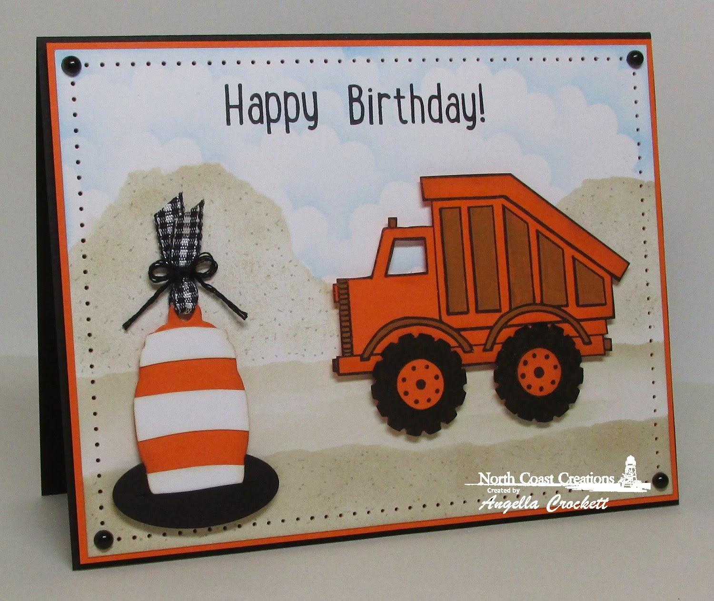 North Coast Creations Dump Truck Birthday, Our Daily Bread designs Custom Mini Tags Dies, Card Designer Angie Crockett