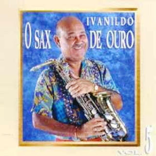 Ivanildo - Sax de Ouro - Vol.5