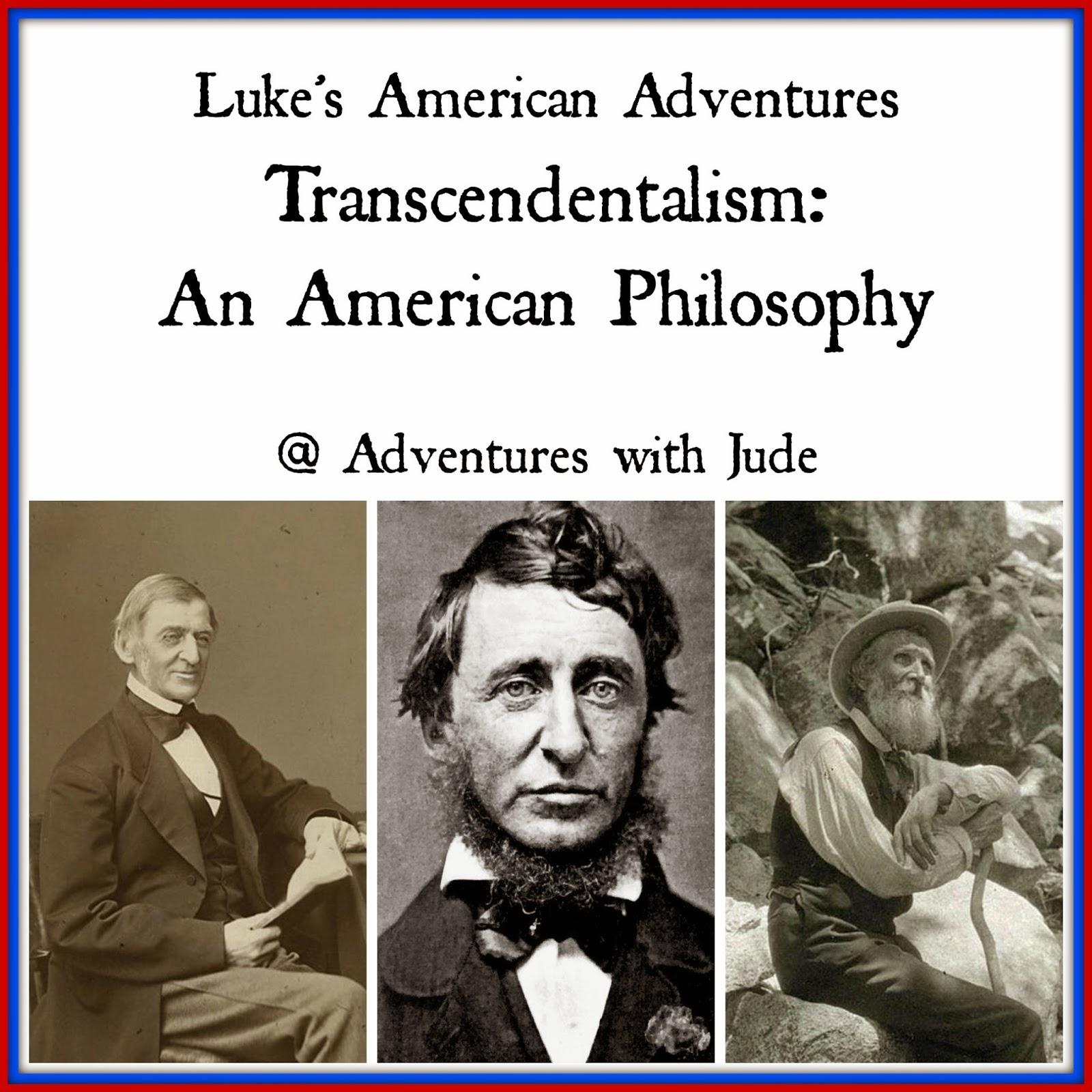 Luke's American Adventures Trancenscendentalism: An American Philosophy
