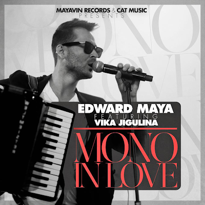 Edward Maya - Mono in Love (feat Vika Jigulina)