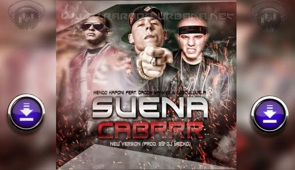 ESCUCHAR / DESCARGAR - Kendo Kaponi Feat. Daddy Yankee & Cosculluela - Suena Cabrrr (New Version)