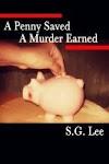 A Penny Saved A Murder Earned-The Kelly Chronicles- Book1- Available at Amazon and Smashwords