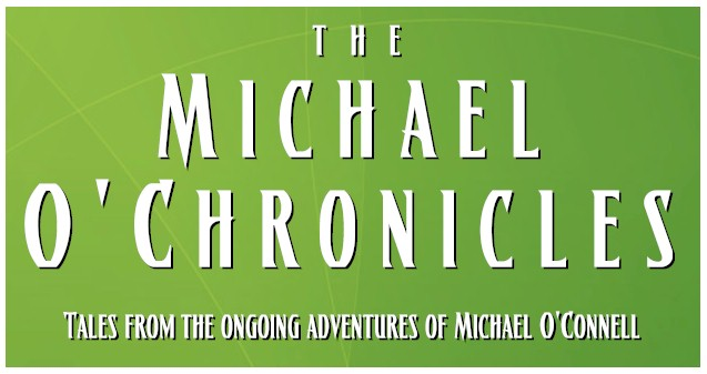 Michael O'Chronicles - The Michael O'Connell Blog
