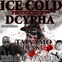 DCypha - Ice Cold (ft. Kool G Rap, Vinnie Paz and Taiyamo Denku) (Real Hip-Hop)