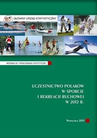 Okładka raportu GUS Uczestnictwo Polaków w sporcie i rekreacji ruchowej w 2012 r.