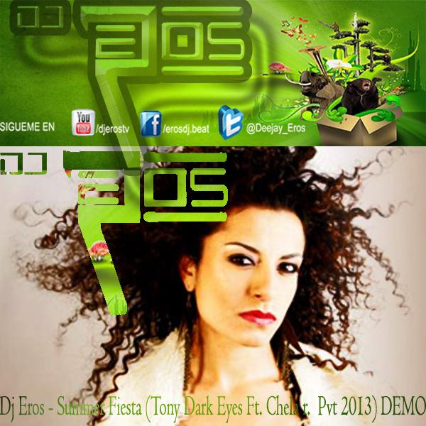 Dj Eros - Summer Fiesta (Tony Dark Eyes Ft. Chela Pvt 2013)