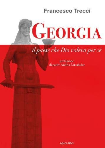 Georgia, il paese che Dio voleva per se...