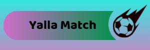 يلا ماتش | Yalla match بث مباشر أهم مباريات اليوم بدون تقطيع