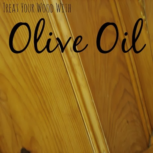 using olive oil as a wood treatment - our handmade home