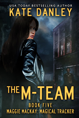 The M-Team Maggie MacKay urban fantasy by Kate Danley