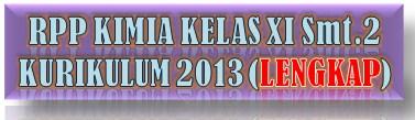RPP KIMIA KLS XI SMT.2 KUR-2013 (LENGKAP)