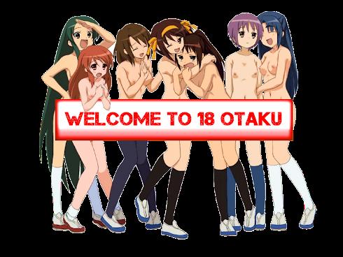 WELCOME TO 18 OTAKU