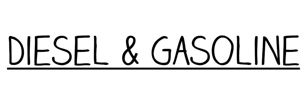 Diesel  & Gasoline