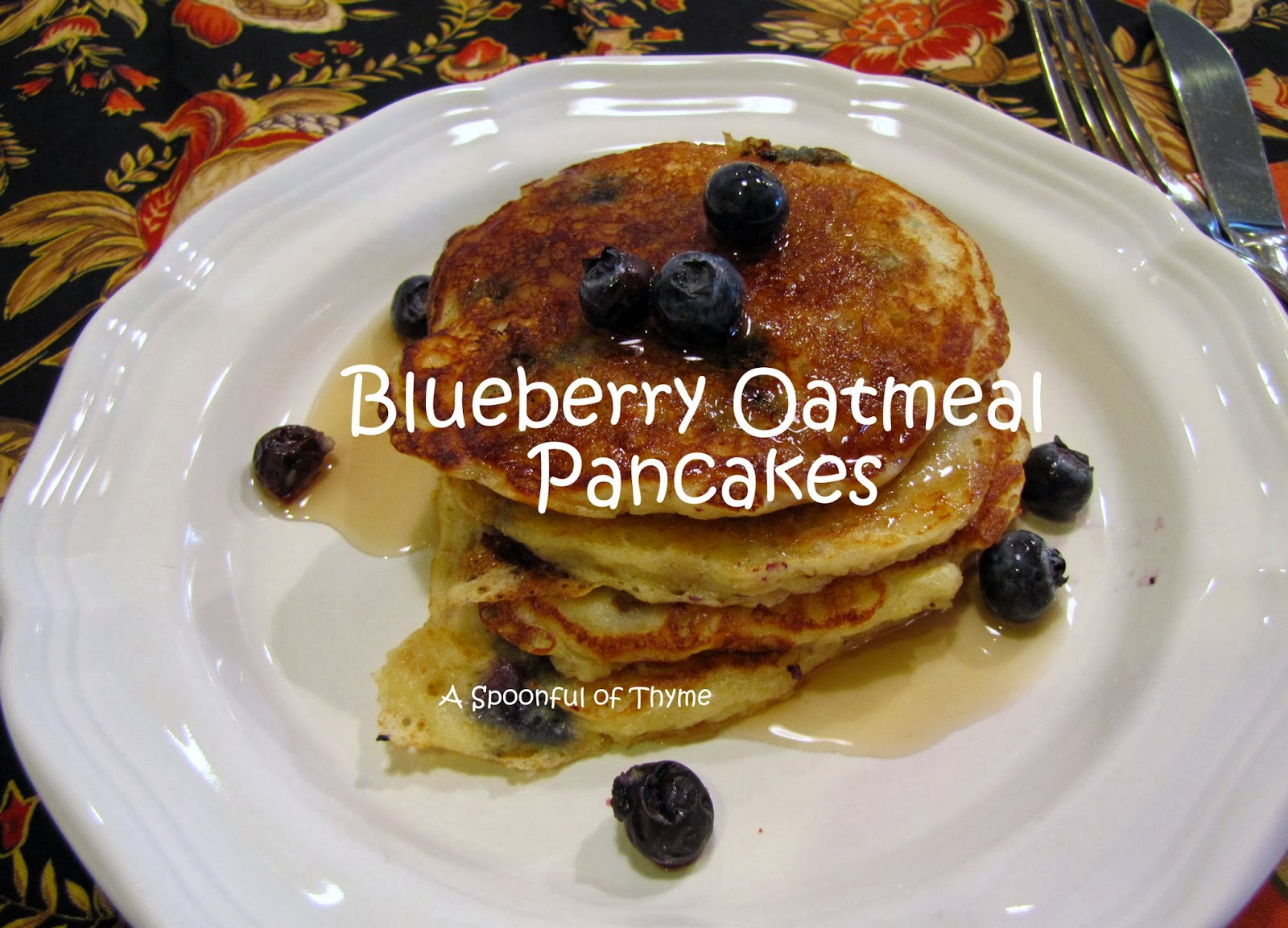 A Spoonful of Thyme: Blueberry Oatmeal Pancakes