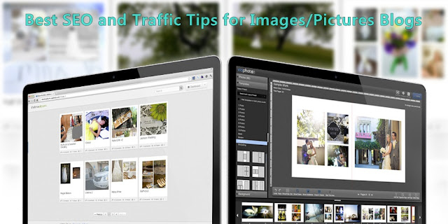 Best SEO and Traffic Tips for Images/Pictures Blogs