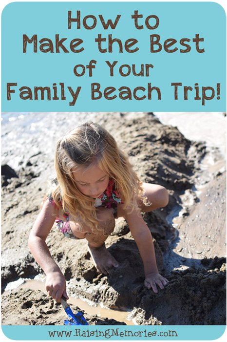 How To Make The Best Of Your Family Beach Trip