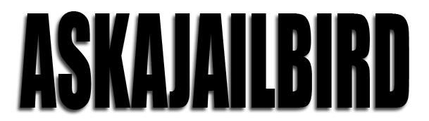 Ask A Jailbird