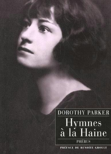 Hymnes à la Haine - Dorothy Parker