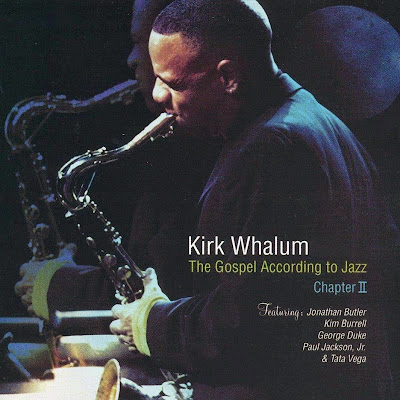 Kirk Whalum-The Gospel According To Jazz-Chapter 2-