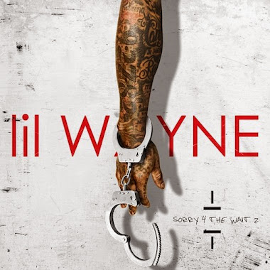 "NEW MUSIC: Download & Listen to Lil' Wayne's New Mixtape ""Sorry 4 The Wait 2"""