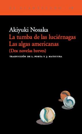 Portada negra libro Akiyuki Nosaka La tumba de las luciérnagas y las algas americanas dos novelas breves