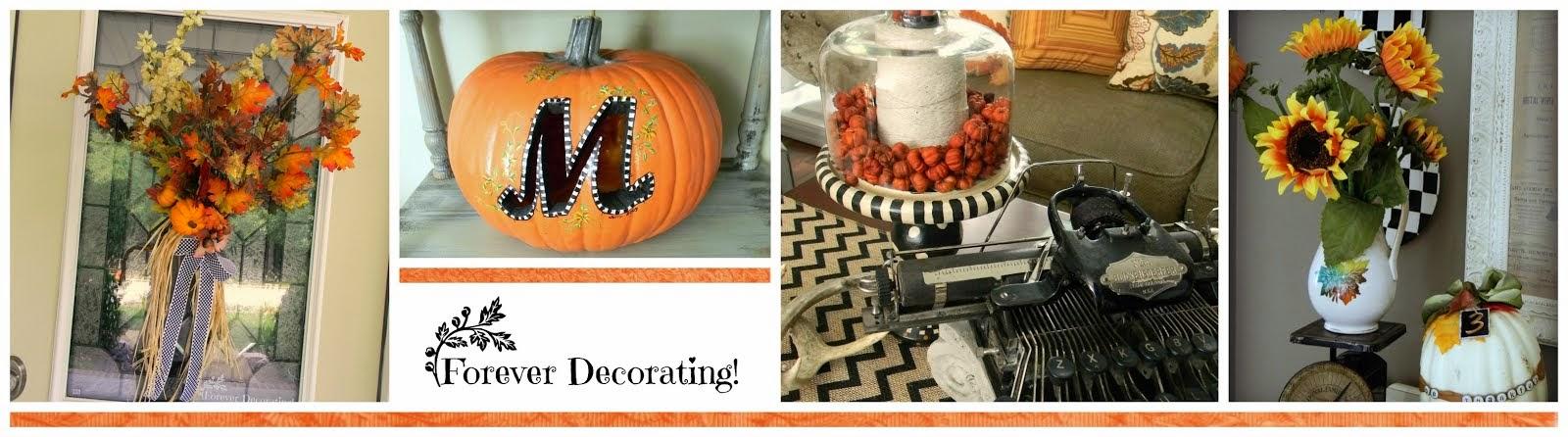 Forever Decorating!