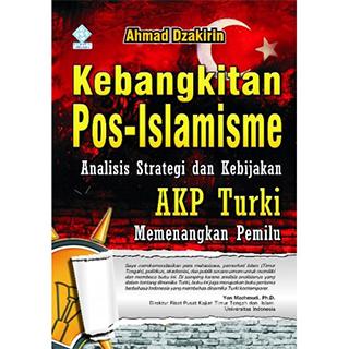 Kebangkitan Pos-Islamisme AKP Turki