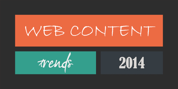Upcoming Trends That Will Dominate Web Content In 2014