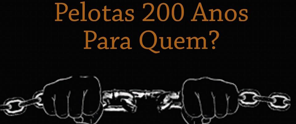 Pelotas: 200 Anos Para Quem?