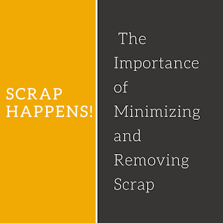 the importance of minimizing scrap