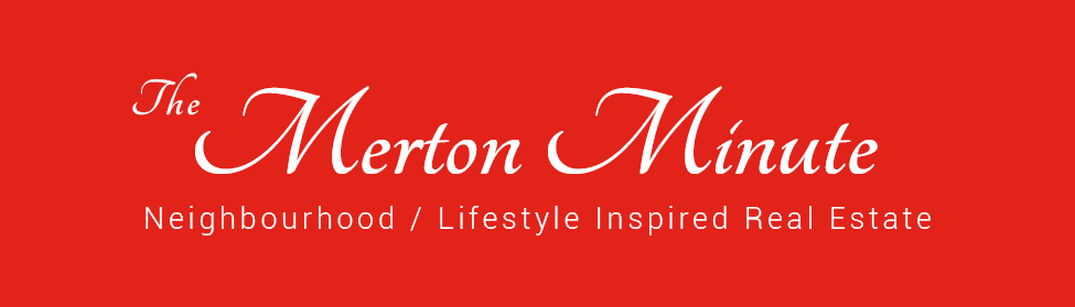 <center>THE MERTON MINUTE <br> <i> Neighborhood &amp; Lifestyle Inspired Real Estate</i> </center>