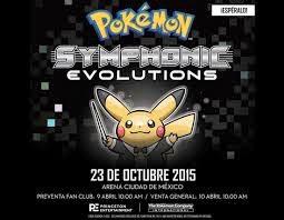 Pokémon Symphonic Evolutions en Mexico 2015 boletos baratos primera fila no agotados