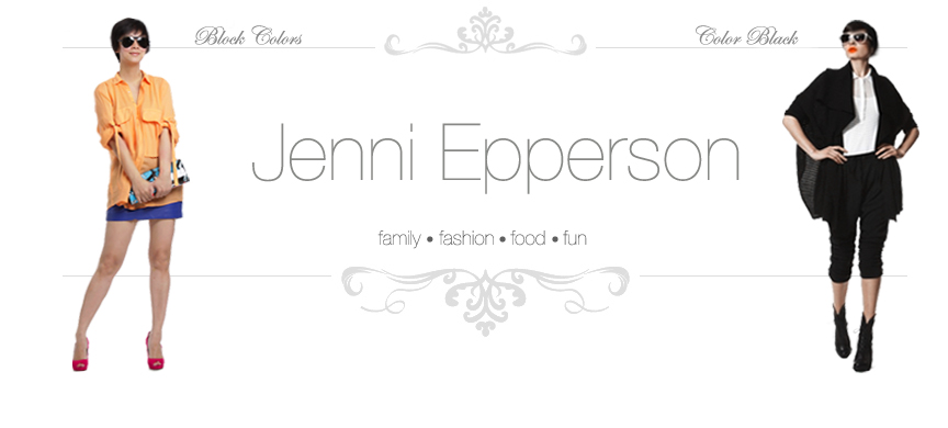 ♥ Jenni Epperson ♥ || Family • Fashion • Food • Fun