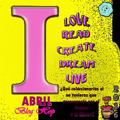 "Love Read Create Dream Live ""Abril"""