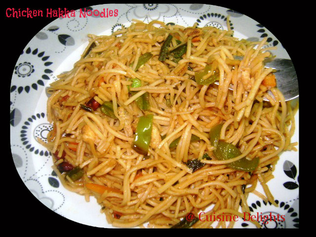 Chicken Hakka Noodles - Cuisine delights