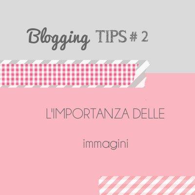 Blogging Tips2: l'importanza delle immagini