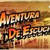 La Aventura De Escuchar - CICLO 2013 - Nº 7